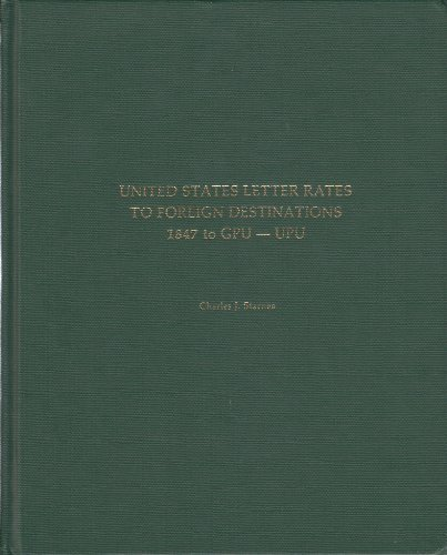 9780917528040: United States Letter Rates to Foreign Destinations 1847 to Gpu-Upu