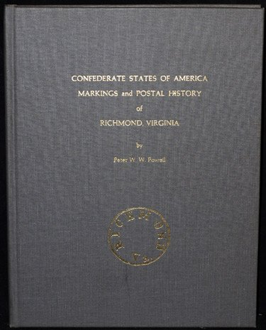 9780917528095: Confederate States of America, markings and postal history of Richmond, Virginia