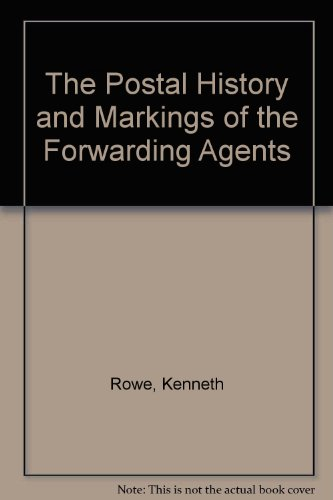 9780917528125: The Postal History and Markings of the Forwarding Agents