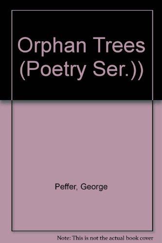 9780917530081: Orphan Trees (Poetry Ser.))