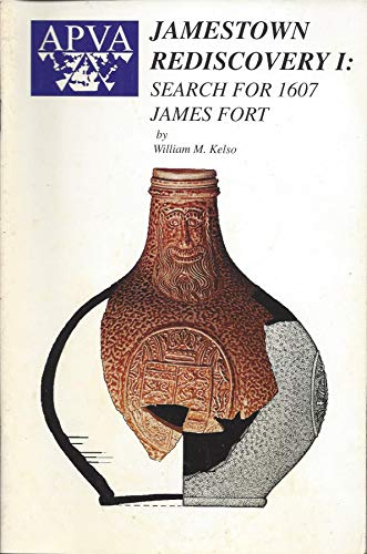 APVA Jamestown rediscovery I: Search for 1607 James Fort: Kelso, William M