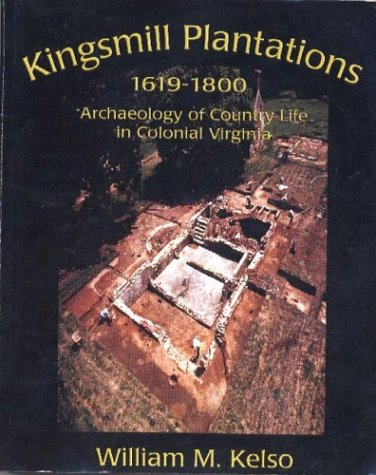 Kingsmill Plantation, 1619-1800: Archaeology of Country Life