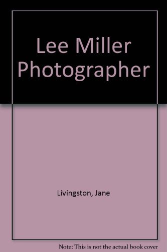 9780917571060: Lee Miller Photographer