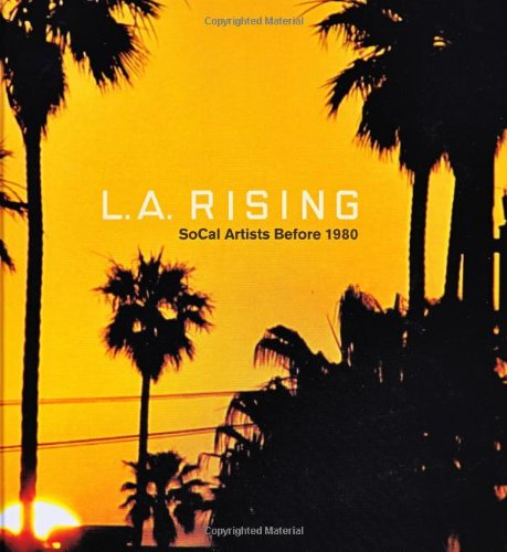9780917571138: L.A. Rising, SoCal Artists Before 1980