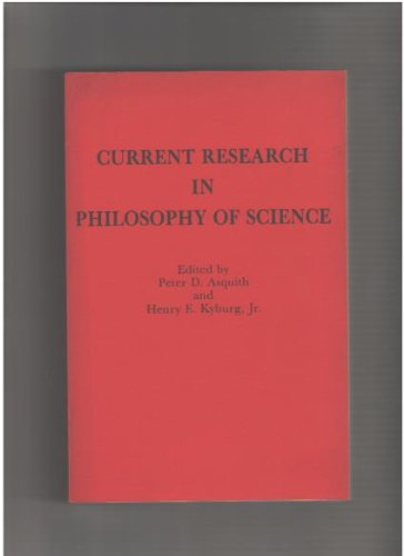9780917586071: Current research in philosophy of science: Proceedings of the P.S.A. Critical Research Problems Conference