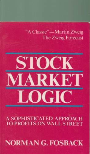 9780917604485: Stock Market Logic a Sophisticated Approach to Profits on Wall Street