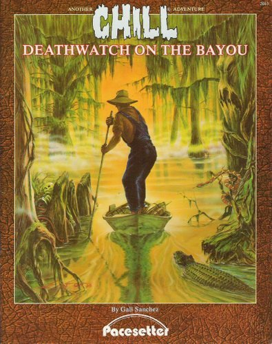 Chill: Deathwatch on the Bayou (Two Tales of Terror): Gali Sanchez