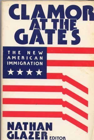 9780917616693: Clamor at the Gates: The New American Immigration