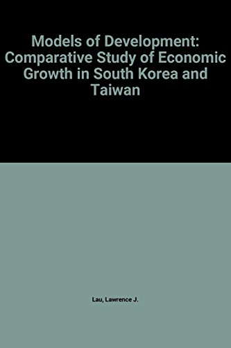 9780917616839: Models of Development: Comparative Study of Economic Growth in South Korea and Taiwan