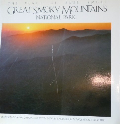 9780917627118: Great Smoky Mountains National Park: The Place of Blue Smoke (Woodlands Press National Park)