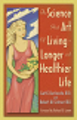 9780917634048: The Science and Art of Living a Longer and Healthier Life