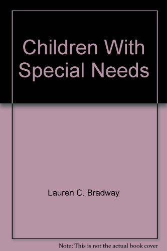 Children with Special Needs in the Classroom: Lauren C. Bradway