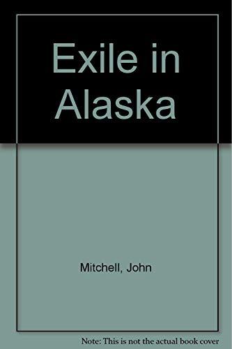 Exile in Alaska: Mitchell, John