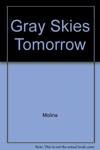 Gray Skies Tomorrow: A Novel: Molina, Silvia, Mitchell,