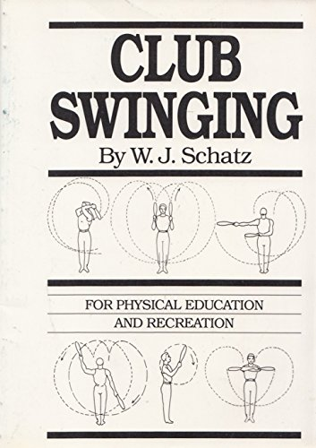 9780917643088: Club Swinging for Physical Exercise and Recreation