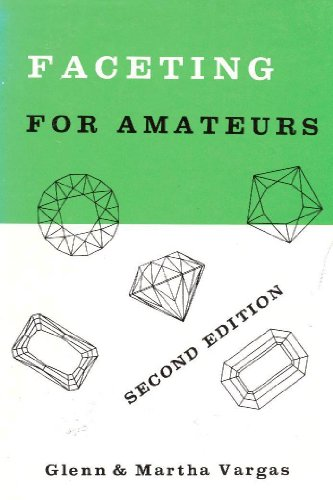 Faceting for Amateurs: Martha Vargas,Glenn Vargas