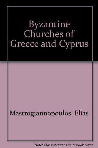 9780917651069: Byzantine Churches of Greece and Cyprus (English and Greek Edition)
