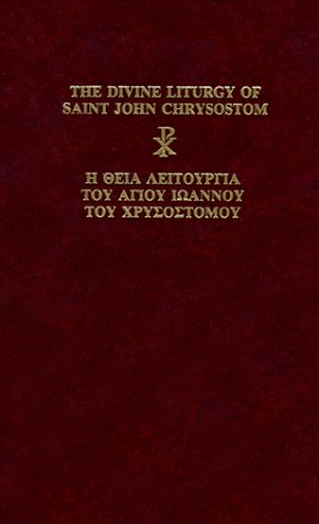 The Divine Liturgy of Saint John Chrysostom: Greek Orthodox Archdiocese of North and South America