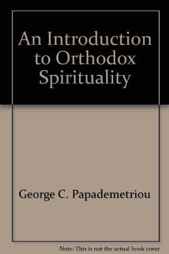 An Introduction to Orthodox Spirituality by