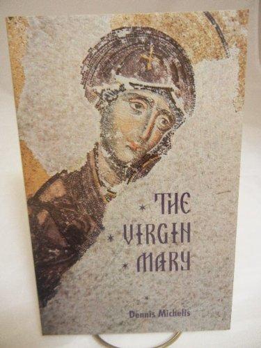 The Virgin Mary: Dennis Michelis