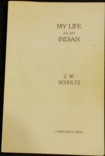 9780917652387: My life as an Indian: The story of a red woman and a white man in the lodges of the Blackfeet