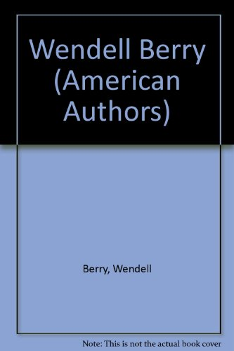 Wendell Berry (American Authors Series): Wendell Berry