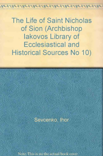 9780917653025: The Life of Saint Nicholas of Sion (Archbishop Iakovos Library of Ecclesiastical and Historical Sources No 10)