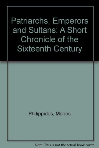 9780917653162: Patriarchs, Emperors & Sultans: Short Chronicle of the Sixteenth Century