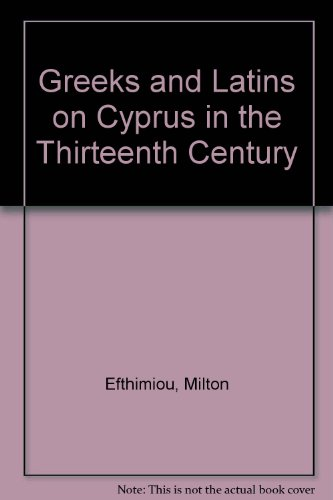 9780917653278: Greeks and Latins on Cyprus in the Thirteenth Century