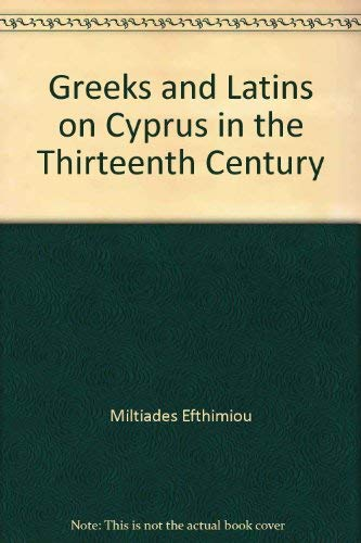 9780917653285: Greeks and Latins on Cyprus in the thirteenth century