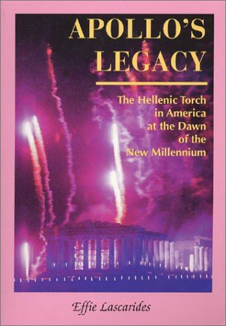 9780917653513: Apollo's Legacy : The Hellenic Torch in America at the Dawn of the New Millennium