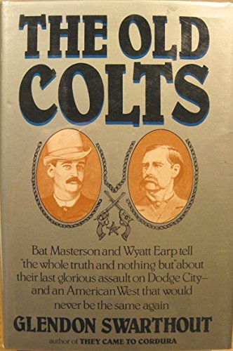 THE OLD COLTS.: Swarthout, Glendon.