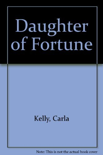Daughter of Fortune: Kelly, Carla