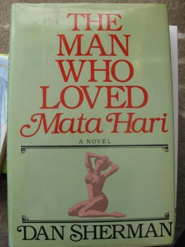 9780917657276: The Man Who Loved Mata Hari