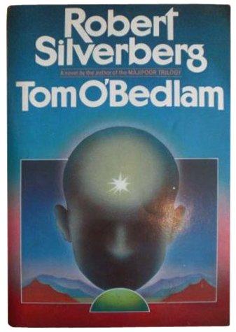 TOM O'BEDLAM: Silverberg, Robert