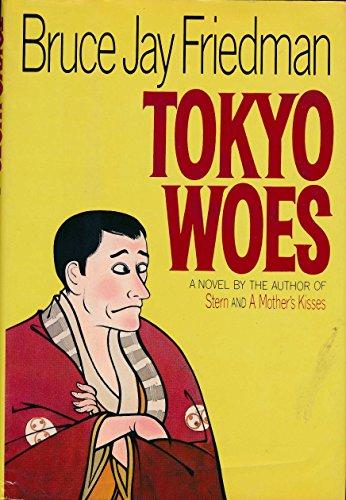 Tokyo Woes: Friedman, Bruce Jay