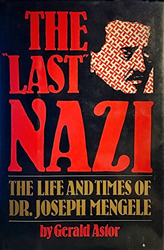 9780917657467: The Last Nazi: The Life and Times of Dr. Joseph Mengele