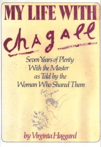 9780917657733: My Life with Chagall: Seven Years of Plenty with the Master as Told by the Woman Who Shared Them