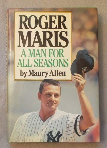 Roger Maris - A Man for All Seasons