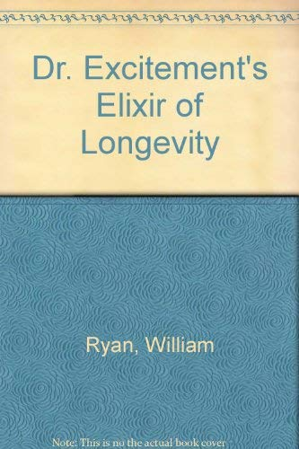 Dr. Excitement's Elixir of Longevity: W. M. Ryan