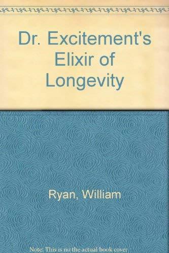 9780917657993: Dr. Excitement's Elixir of Longevity