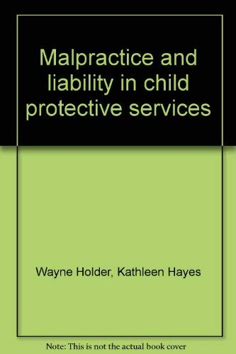 Malpractice and liability in child protective services