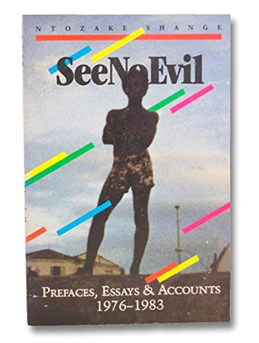 See No Evil: Prefaces, Essays and Accounts, 1976-1983 (0917672216) by Shange, Ntozake