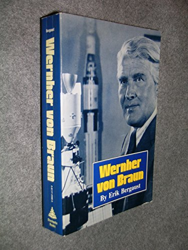 9780917680014: Wernher von Braun: The authoritative and definitive biographical profile of t...