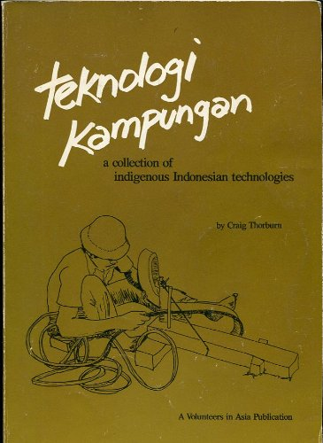 9780917704161: Teknologi Kampungan: A Collection of Indigenous Indonesian Technologies