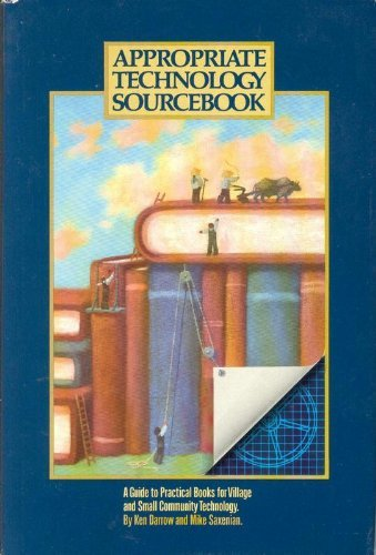 9780917704185: Appropriate Technology Sourcebook: A Guide to Practical Books for Village and Small Community Technology