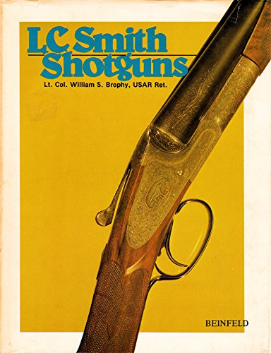 L.C. Smith Shotguns: Lt Col William