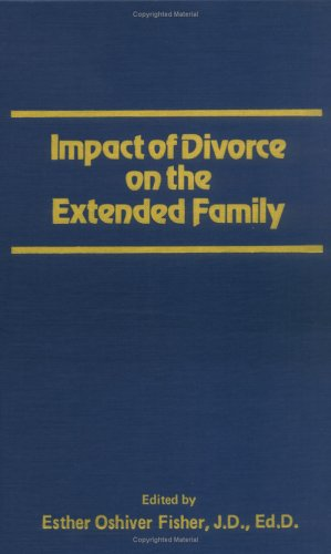 Impact of Divorce on the Extended Family (Journal of Divorce): Fisher, William
