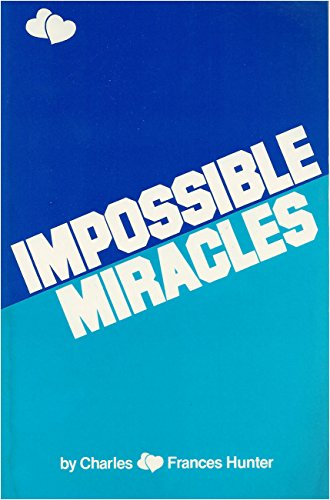 Impossible Miracles: Frances Hunter, Charles