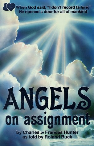 Angels On Assignment: Angels Are Coming To: Charles Hunter, Frances